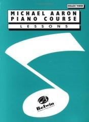 book cover of Piano Course Grade 3 Lesson (Michael Aaron Piano Course) by Michael Aaron