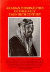 book cover of Arabian personalities of the early twentieth century by Arab Bureau