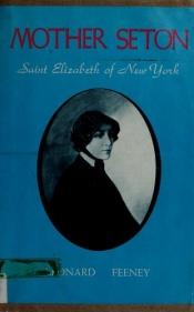 book cover of Mother Seton : Saint Elizabeth of New York by Leonard Feeney