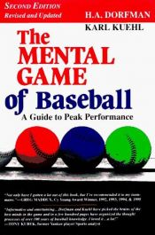 book cover of The Mental Game of Baseball: A Guide to Peak Performance by H.A. Dorfman