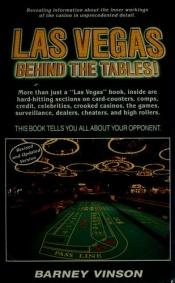 book cover of Las Vegas Behind the Tables (Las Vegas Behind the Tables!) by Barney Vinson