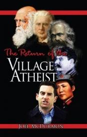 book cover of The Return of the Village Atheist by Joel McDurmon