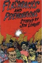 book cover of Flashbacks And Premonitions by Jon Longhi