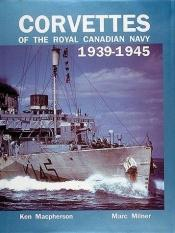 book cover of Corvettes of the Royal Canadian Navy: 1939-1945 by Marc Milner