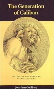 book cover of The Generation of Caliban by Jonathan Goldberg