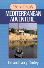 book cover of Seraffyn's Mediterranean Adventure by Larry Pardey|Lin Pardey