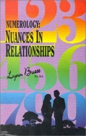 book cover of Numerology: Nuances in Relationships by Lynn Buess