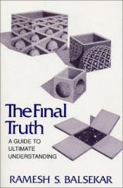 book cover of Final Truth: A Guide to Ultimate Understanding by Ramesh S Balsekar
