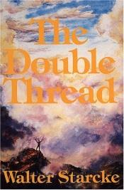 book cover of The Double Thread by Walter Starcke