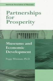 book cover of Partnerships for prosperity : museums and economic development by Peggy Wireman