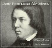 book cover of Robert Schumann: Words and Music: The Vocal Compositions by Dietrich Fischer-Dieskau