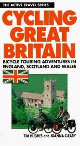 book cover of Cycling Great Britain: Cycling Adventures in England, Scotland and Wales (Active Travel Series) by Tim Hughes