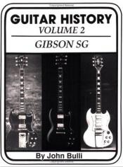 book cover of Guitar History: Gibson Sg by John Bulli