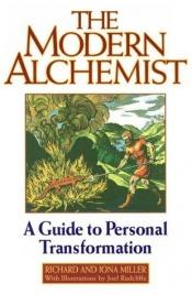 book cover of The Modern Alchemist: A Guide to Personal Transformation by Richard Alan Miller|Iona Miller