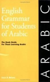 book cover of English Grammar for Students of Arabic: The Study Guide for Those Learning Arabic by Ernest N. McCarus