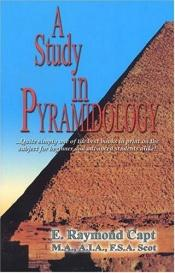 book cover of Study in pyramidology by E. Raymond Capt