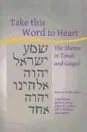 book cover of Take This Word to Heart: The Shema in Torah And Gospel (Occasional Papers) by author not known to readgeek yet
