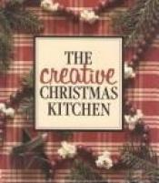 book cover of The Creative Christmas Kitchen by