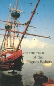 book cover of On the Trail of the Pilgrim Fathers (On the Trail of) by J. Keith Cheetham