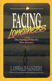book cover of Facing Loneliness by J. Oswald Sanders