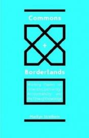 book cover of Commons and Borderlands: Working Papers on Interdisciplinarity, Accountibility and the Flow of Knowledge by Marilyn Strathern