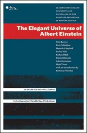 book cover of The elegant universe of Albert Einstein : the collected lectures of the Royal Society of New Zealand E=mcp2s series, bro by T. H. Barnes