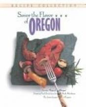 book cover of Savor the Flavor of Oregon by Junior League of Eugene