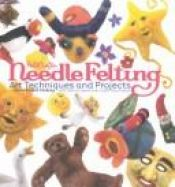 book cover of Needle Felting: Art Techniques and Projects (Feltcrafts) by Anne Einset Vickrey