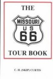 book cover of The Missouri US 66 Tour Book by Charles H. Curtis