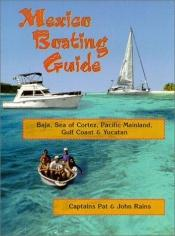 book cover of Mexico Boating Guide by Capt. Pat Rains