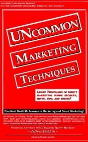 book cover of Uncommon Marketing Techniques: Thousands of Tips, Trick and Techniques in Low Cost Marketing Methods by Jeffrey W. Dobkin