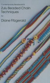 book cover of Zulu beaded chain techniques (Contemporary Beadwork III) by Diane Fitzgerald