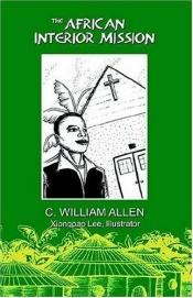 book cover of The African Interior Mission by C. William Allen