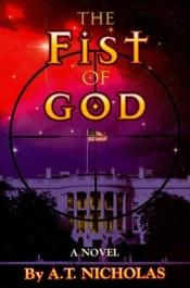 book cover of The Fist of God by A. T. Nicholas