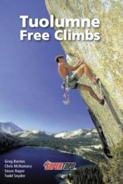book cover of Tuolumne Free Climbs (Supertopos) by Greg Barnes