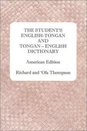 book cover of The Student's English-Tongan and Tongan-English Dictionary by Ofa Thompson