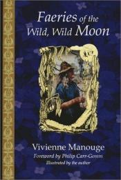 book cover of Faeries of the Wild, Wild Moon by Vivienne Manouge