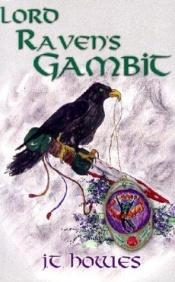 book cover of Lord Raven's Gambit by J.T. Howes