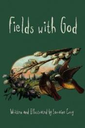 book cover of Fields with God by Lorraine Curry