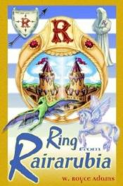 book cover of The Ring from Rairarubia (The Rairarubia Tales, 5) by W. Royce Adams