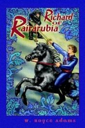 book cover of Richard of Rairarubia by W. Royce Adams