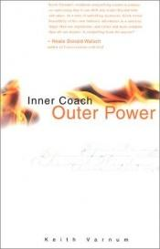 book cover of Inner coach, outer power by Keith Varnum