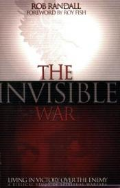 book cover of The Invisible War by Rob Randall