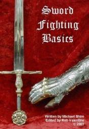 book cover of Sword Fighting Basics by Michael Shire