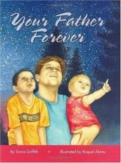 book cover of Your Father Forever by Travis Griffith
