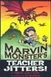 book cover of Marvin Monster's Teacher Jitters by Tabatha D'Agata