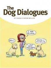 book cover of The Dog Dialogues by Laura Hinson Miller