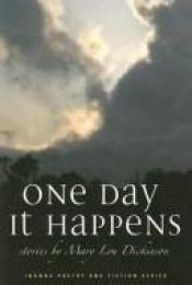 book cover of One Day It Happens by Mary Lou Dickinson