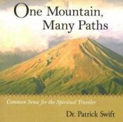 book cover of One mountain, many paths : common sense for the spiritual traveler by Patrick Swift