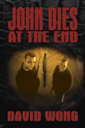 book cover of John Dies at the End by David Wong